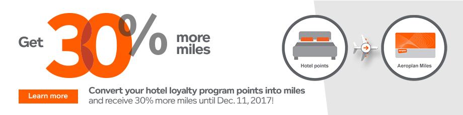 30 Bonus Aeroplan Miles When You Convert Hotel Loyalty Program Points To Ends December 11 2017